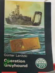 Operation Greyhound / Günter Lanitzki