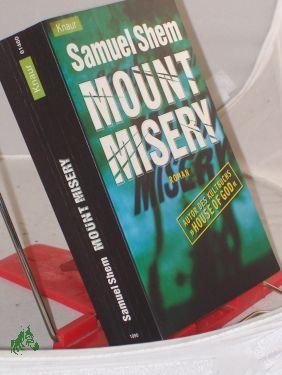 Mount Misery : Roman / Samuel Shem. Aus dem Amerikan. übers. von Rudolf Hermstein und Christian Spiel - Shem, Samuel