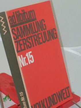ad libitum Nr. 15. Sammlung Zerstreuung