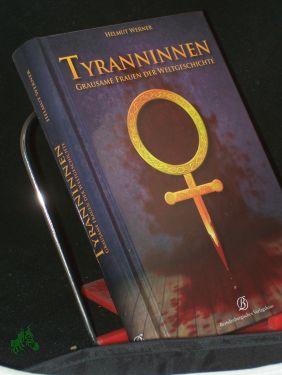 Tyranninnen : grausame Frauen der Weltgeschichte / Helmut Werner - Werner, Helmut